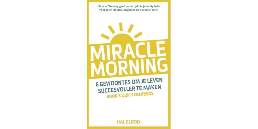 Miracle Morning: Een wonder voor je zelfvertrouwen?